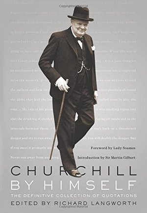 Preview thumbnail for Churchill by Himself: The Definitive Collection of Quotations
