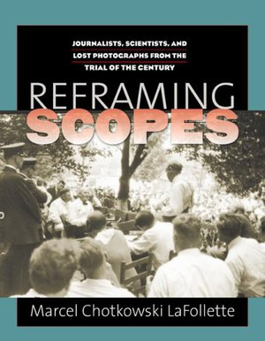 Preview thumbnail for Reframing Scopes: Journalists, Scientists, and Lost Photographs from the Trial of the Century