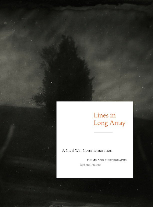 In Lines of Long Array, 12 Poets Reflect on the Civil War