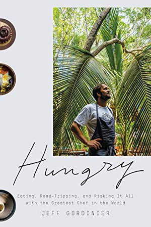 Preview thumbnail for 'Hungry: Eating, Road-Tripping, and Risking It All with the Greatest Chef in the World