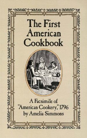 """Preview thumbnail for 'The First American Cookbook: A Facsimile of """"American Cookery,"""" 1796"""