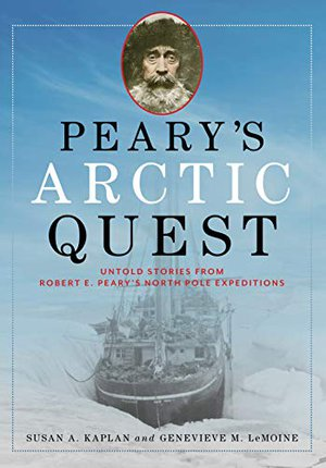 Preview thumbnail for 'Peary's Arctic Quest: Untold Stories from Robert E. Peary's North Pole Expeditions