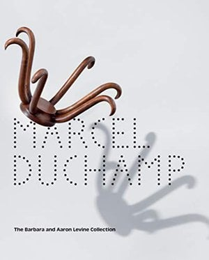 Preview thumbnail for 'Marcel Duchamp: The Barbara and Aaron Levine Collection