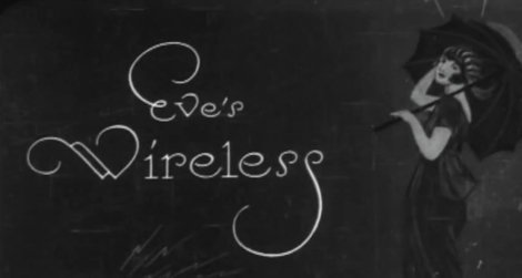 """Title card from the 1922 short silent film """"Eve's Wireless"""""""