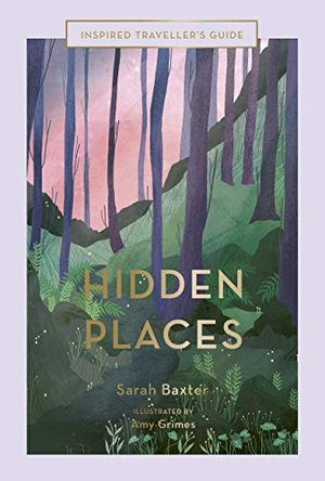 Preview thumbnail for 'Hidden Places: An Inspired Traveller's Guide (Inspired Traveller's Guides)