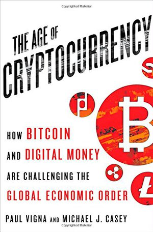Preview thumbnail for The Age of Cryptocurrency: How Bitcoin and Digital Money Are Challenging the Global Economic Order