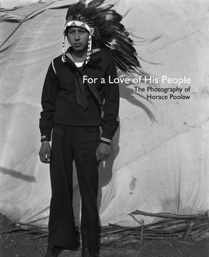 Preview thumbnail for For a Love of His People: The Photography of Horace Poolaw (The Henry Roe Cloud Series on American Indians and Modernity)
