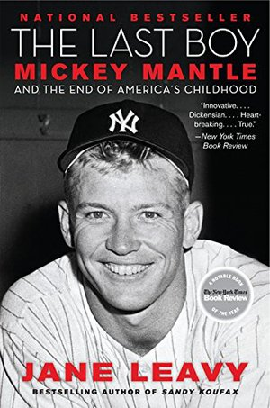 Preview thumbnail for The Last Boy: Mickey Mantle and the End of America's Childhood