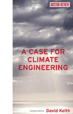 Preview thumbnail for A Case for Climate Engineering (Boston Review Books)