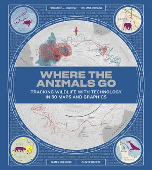 Preview thumbnail for Where the Animals Go: Tracking Wildlife with Technology in 50 Maps and Graphics