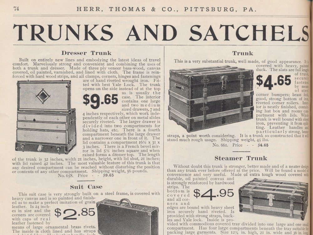 Herr, Thomas & Co., Pittsburg, PA. Catalogue No. 101 (1907), page 74, Dresser Trunk, Suit Case, Leather Suit Case, Cabinet Bag, Trunk, Steamer Trunk, Hand Bag or Satchel.