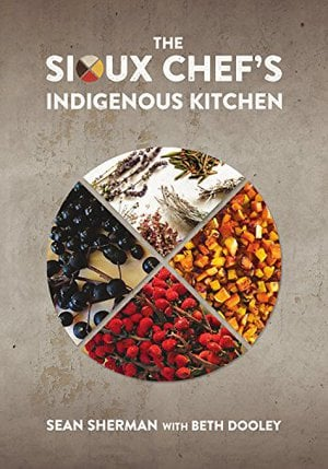 Preview thumbnail for 'The Sioux Chef's Indigenous Kitchen