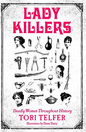 Preview thumbnail for 'Lady Killers: Deadly Women Throughout History