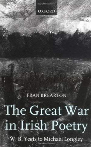 Preview thumbnail for The Great War in Irish Poetry: W. B. Yeats to Michael Longley