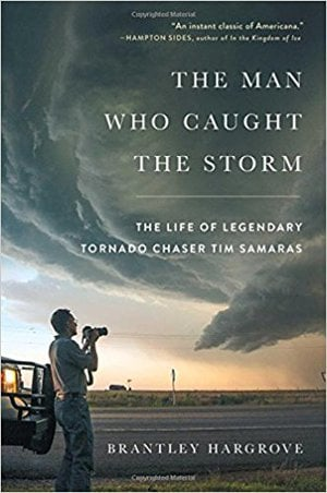 Preview thumbnail for 'The Man Who Caught the Storm: The Life of Legendary Tornado Chaser Tim Samaras