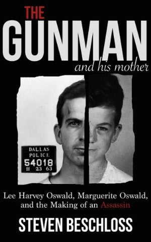 Preview thumbnail for video 'The Gunman and His Mother: Lee Harvey Oswald, Marguerite Oswald, and the Making of an Assassin (Kindle Single)