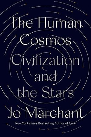 Preview thumbnail for 'The Human Cosmos: Civilization and the Stars