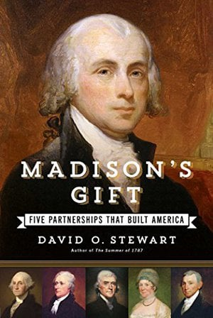 Preview thumbnail for Madison's Gift: Five Partnerships That Built America