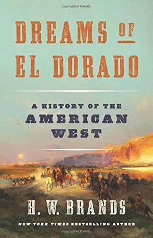 Preview thumbnail for 'Dreams of El Dorado: A History of the American West