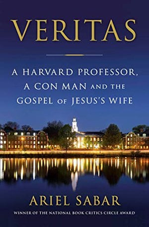 Preview thumbnail for 'Veritas: A Harvard Professor, a Con Man and the Gospel of Jesus's Wife