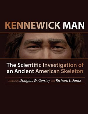 Preview thumbnail for Kennewick Man: The Scientific Investigation of an Ancient American Skeleton (Peopling of the Americas Publications)