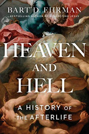 Preview thumbnail for 'Heaven and Hell: A History of the Afterlife