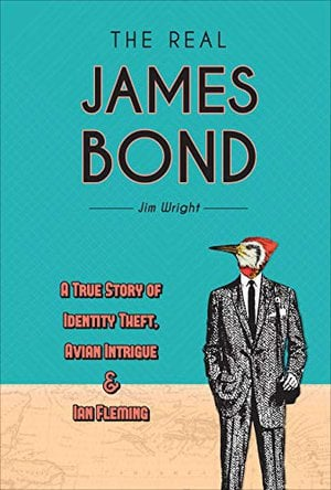 Preview thumbnail for 'The Real James Bond: A True Story of Identity Theft, Avian Intrigue, and Ian Fleming