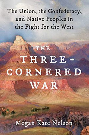 Preview thumbnail for 'The Three-Cornered War: The Union, the Confederacy, and Native Peoples in the Fight for the West