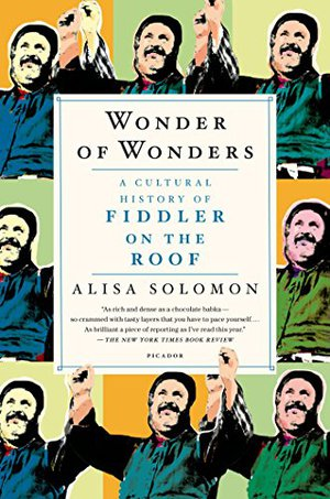 Preview thumbnail for Wonder of Wonders: A Cultural History of Fiddler on the Roof