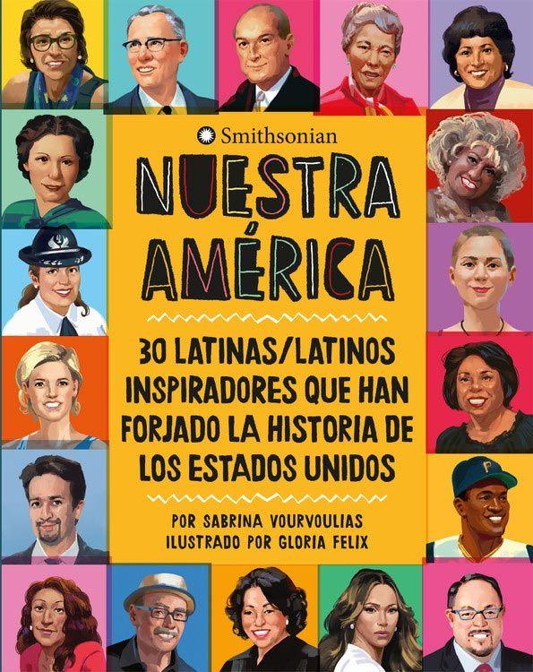 Portada del libro Nuestra América: 30 latinas/latinos que han forjado la historia de los Estados Unidos.