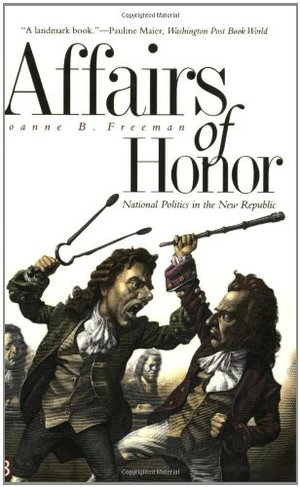 Preview thumbnail for Affairs of Honor: National Politics in the New Republic
