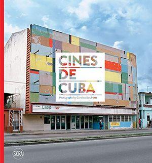 Preview thumbnail for 'Cines de Cuba: Photographs by Carolina Sandretto