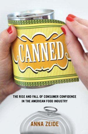 Preview thumbnail for Canned: The Rise and Fall of Consumer Confidence in the American Food Industry