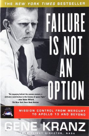 Preview thumbnail for 'Failure Is Not an Option: Mission Control From Mercury to Apollo 13 and Beyond