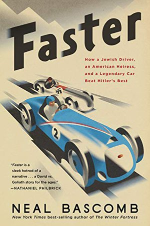 Preview thumbnail for 'Faster: How a Jewish Driver, an American Heiress, and a Legendary Car Beat Hitler's Best