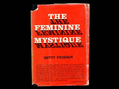 """A copy of Betty Friedan's The Feminine Mystique was gifted to the National Museum of American History and exhibited in a 2015 exhibition """"The Early Sixties: American Culture."""""""