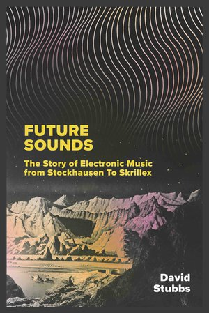 Preview thumbnail for Future Sounds: The Story of Electronic Music from Stockhausen to Skrillex