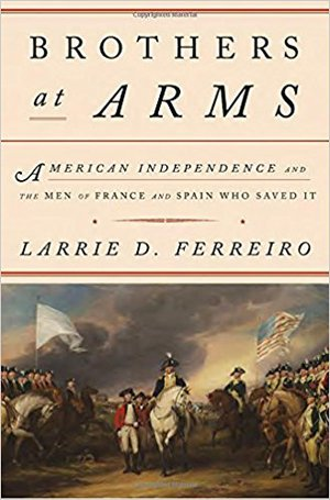 Preview thumbnail for Brothers at Arms: American Independence and the Men of France and Spain Who Saved It
