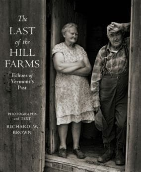 Preview thumbnail for The Last of the Hill Farms: Echoes of Vermont's Past