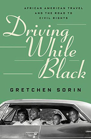 Preview thumbnail for 'Driving While Black: African American Travel and the Road to Civil Rights