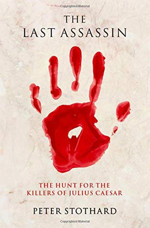 Preview thumbnail for 'The Last Assassin: The Hunt for the Killers of Julius Caesar