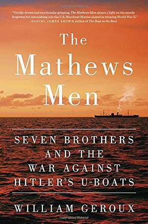 Preview thumbnail for The Mathews Men: Seven Brothers and the War Against Hitler's U-boats