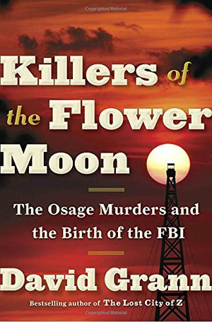 Preview thumbnail for 'Killers of the Flower Moon: The Osage Murders and the Birth of the FBI