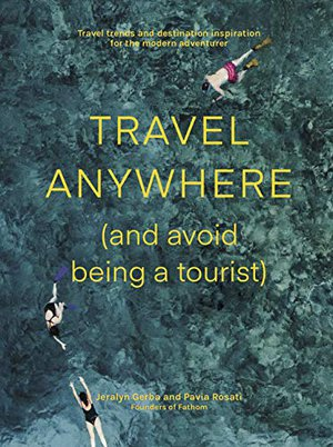 Preview thumbnail for 'Travel Anywhere (And Avoid Being a Tourist)