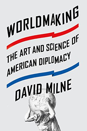 Preview thumbnail for Worldmaking: The Art and Science of American Diplomacy