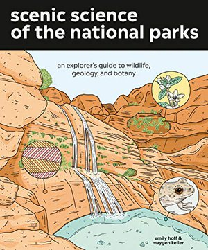 Preview thumbnail for 'Scenic Science of the National Parks: An Explorer's Guide to Wildlife, Geology, and Botany