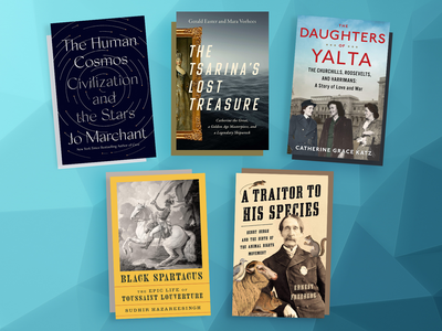 This month's selections include A Traitor to His Species, The Tsarina's Lost Treasure and The Daughters of Yalta.