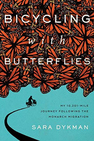 Preview thumbnail for 'Bicycling with Butterflies: My 10,201-Mile Journey Following the Monarch Migration