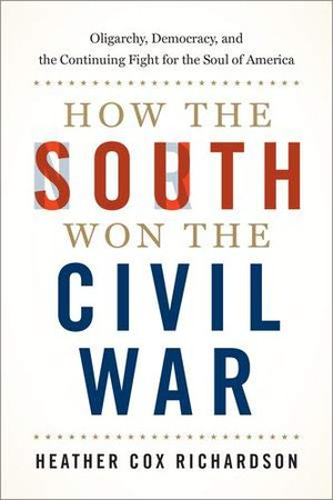Preview thumbnail for 'How the South Won the Civil War: Oligarchy, Democracy, and the Continuing Fight for the Soul of America
