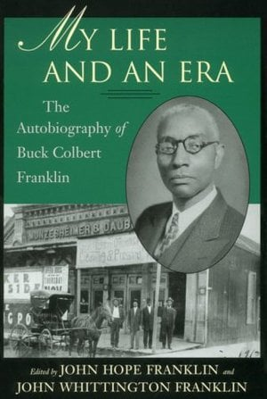 Preview thumbnail for My Life and An Era: The Autobiography of Buck Colbert Franklin